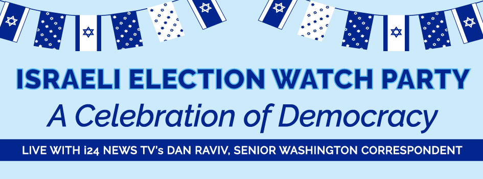 Israeli Election Watch Party: A Celebration of Democracy : The