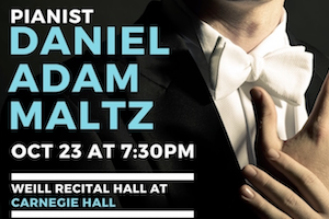 Before His Aliyah: Classical Pianist Daniel Adam Maltz at Carnegie Hall
