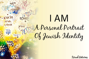 I AM - A Personal Portrait of Jewish Identity