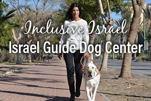Inclusive Israel And Israel Guide Dog Center