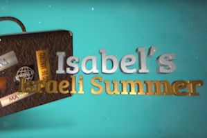 Isabel's Summer in Israel: Fulfilling a Dream