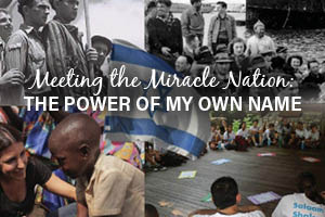 Meeting the Miracle Nation: The Power Of  a Name
