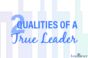 Two Qualities of a True Leader