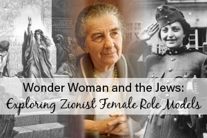 Wonder Woman and the Jews:  Exploring Zionist Female Role Models
