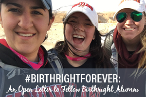 #BirthrightForever: An Open Letter to Fellow Birthright Alumni