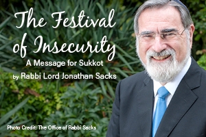 The Festival of Insecurity – A message for Sukkot
