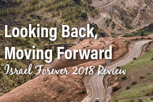 Looking Back and Moving Forward: Israel Forever on the Rise