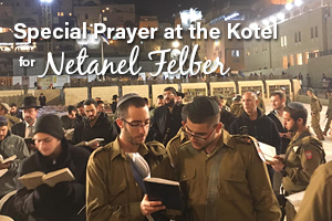 Special Prayer at the Kotel for Netanel Felber