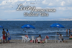 Shabbat talks: Living beyond Terror