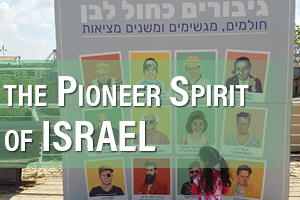 The Pioneer Spirit of Israel