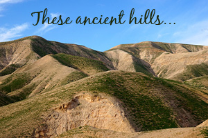 These Ancient Hills