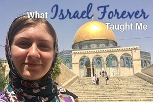 What Israel Forever Has Taught Me