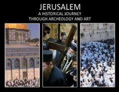 A Trip To Jerusalem's History