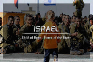 Israel - Child of Hope and Home of the Brave