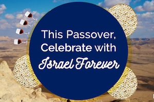 Celebrate Passover with Israel Forever