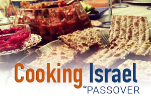 Cooking Israel for Passover