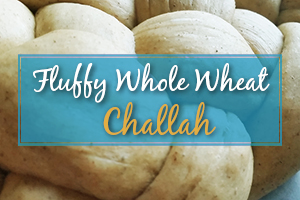 Fluffy Whole Wheat Challah Recipe