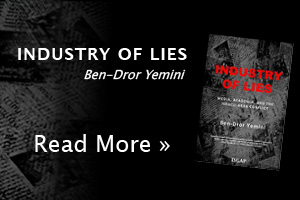 Industry of Lies: Media, Academia, and the Israeli-Arab Conflict