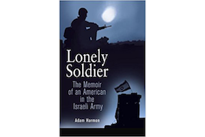 Lonely Soldier: The Memoir of an American in the Israeli Army