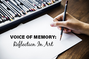 VOICE OF MEMORY: REFLECTION IN ART
