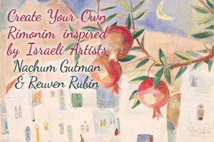 Rimonim inspired by Israeli Artists Nachum Gutman and Reuven Rubin