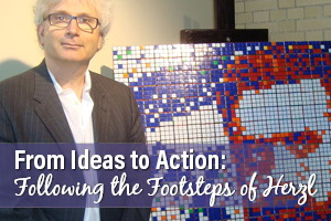 From Ideas to Action: Following the Footsteps of Herzl