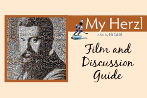 My Herzl Film and Discussion Guide