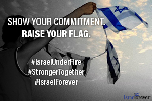 Raise Your Flag in Solidarity With #IsraelUnderFire