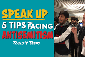 SPEAK UP: 5 Tips When Facing Antisemitism