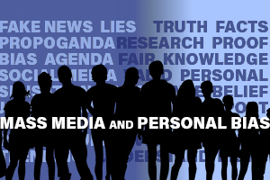 Mass Media and Personal Bias
